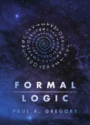Formal Logic by Paul A. Gregory