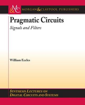 Pragmatic Circuits: Signals and Filters by William J. Eccles