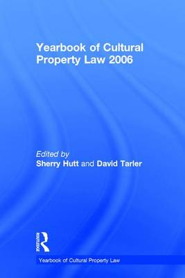 Yearbook of Cultural Property Law 2006 by Sherry Hutt