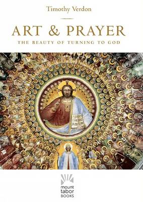 Art and Prayer by Timothy Verdon