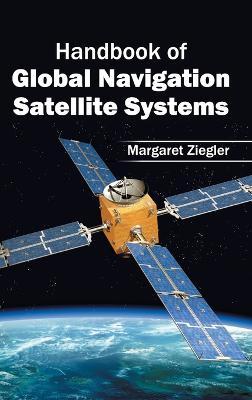 Handbook of Global Navigation Satellite Systems by Margaret Ziegler