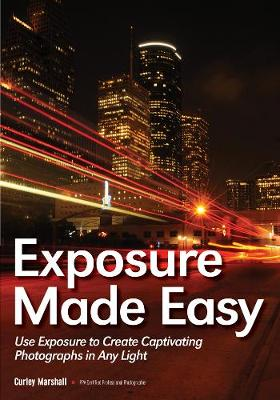 Exposure Made Easy by Curley Marshall