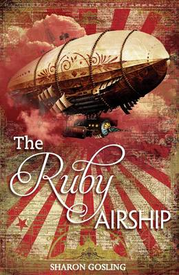 Ruby Airship by Sharon Gosling