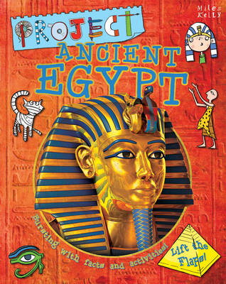Project Ancient Egypt by Miles Kelly