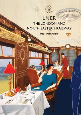 LNER by Paul Atterbury