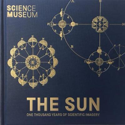 The Sun: One Thousand Years of Scientific Imagery by Katie Barrett