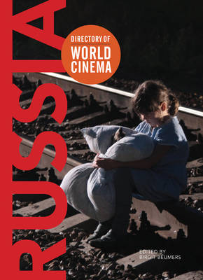 Directory of World Cinema: Russia  Volume 4 by Birgit Beumers