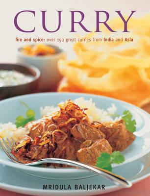 Curry: Fire and Spice by Mridula Baljekar
