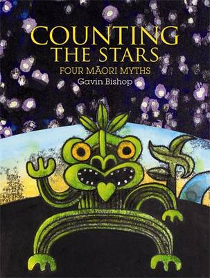 Counting the Stars: Four Maori Myths by Gavin Bishop