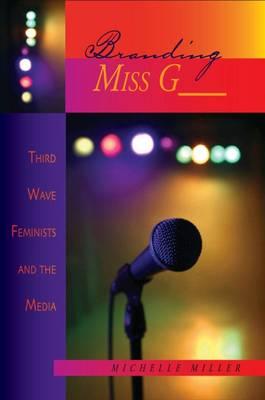 Branding Miss G__ by Michelle Miller