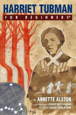 Harriet Tubman for Beginners by Annette Alston
