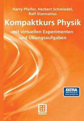 Kompaktkurs Physik: Mit Virtuellen Experimenten Und �Bungsaufgaben by Andrew Gamble
