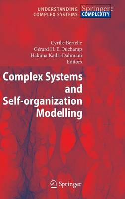 Complex Systems and Self-organization Modelling by Bertelle