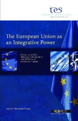 European Union as an Integrative Power by Joachim Alexander Koops