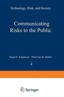 Communicating Risks to the Public by Roger E. Kasperson