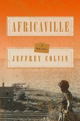 Africaville: A Novel by Jeffrey Colvin