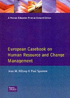 European Casebook Human Resource Change Management by Jean M. Hiltrop