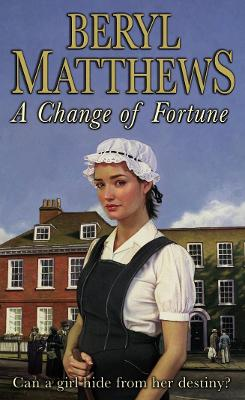 A Change of Fortune by Beryl Matthews