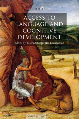 Access to Language and Cognitive Development by Michael Siegal