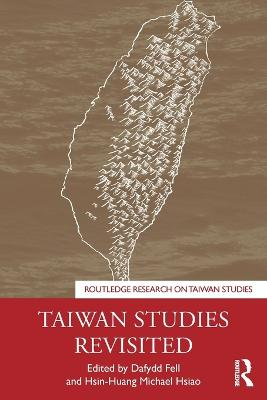 Taiwan Studies Revisited by Dafydd Fell