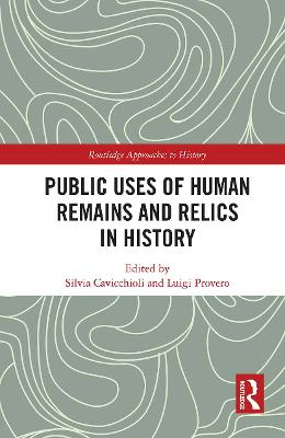 Public Uses of Human Remains and Relics in History book