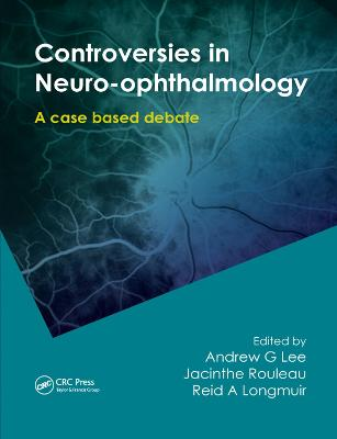 Controversies in Neuro-Ophthalmology by Andrew G Lee