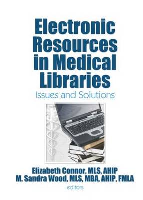 Electronic Resources in Medical Libraries by Elizabeth Connor, OCSO