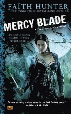 Mercy Blade: A Jane Yellowrock Novel by Faith Hunter
