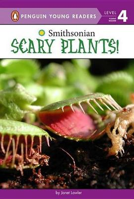 Scary Plants! by Janet Lawler