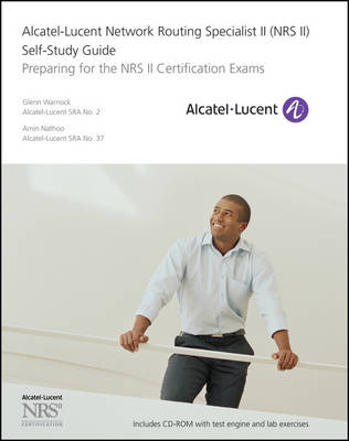 Alcatel-Lucent Network Routing Specialist II (NRS II) Self-Study Guide by Glenn Warnock