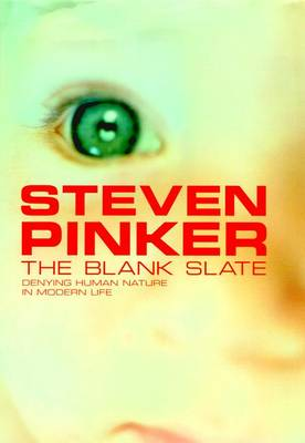 The The Blank Slate: The Modern Denial of Human Nature by Steven Pinker