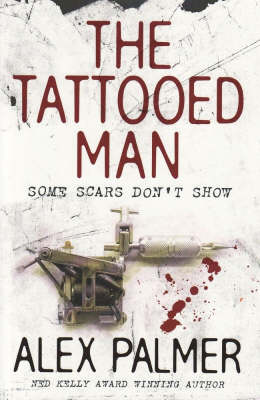 The The Tattooed Man: Some Scars Don't Show by Alex Palmer