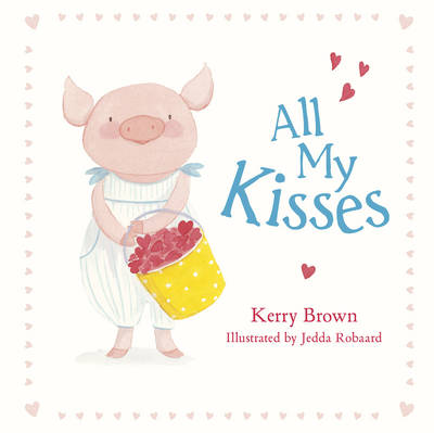 All My Kisses by Kerry Brown