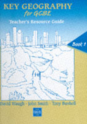 Key Geography for GCSE: Bk. 1: Teacher's Resource Guide by David Waugh