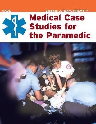 Medical Case Studies For The Paramedic by American Academy of Orthopaedic Surgeons (AAOS)