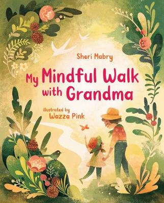 My Mindful Walk with Grandma by Sheri Mabry