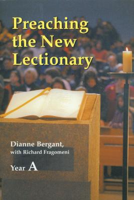 Preaching The New Lectionary: Year A by Dianne Bergant