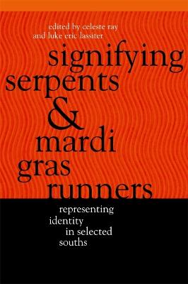 Signifying Serpents and Mardi Gras Runners by Celeste Ray