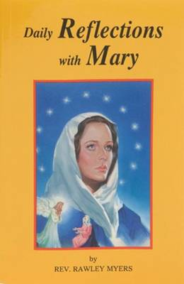 Daily Reflections with Mary by Rawley Myers