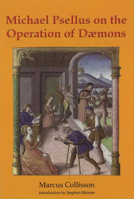 Michael Psellus on the Operation of Daemons by Marcus Collisson