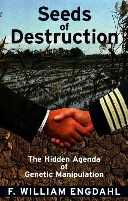 Seeds of Destruction by F. William Engdahl
