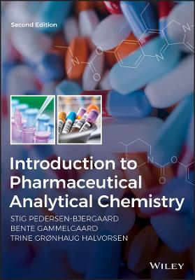 Introduction to Pharmaceutical Analytical Chemistry by Stig Pedersen-Bjergaard