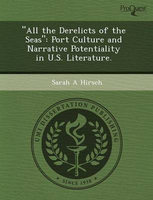 All the Derelicts of the Seas: Port Culture and Narrative Potentiality in U.S by Amy Price Azano