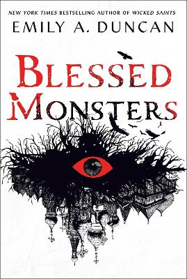 Blessed Monsters: A Novel by Emily A. Duncan