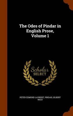 The Odes of Pindar in English Prose, Volume 1 by Pindar