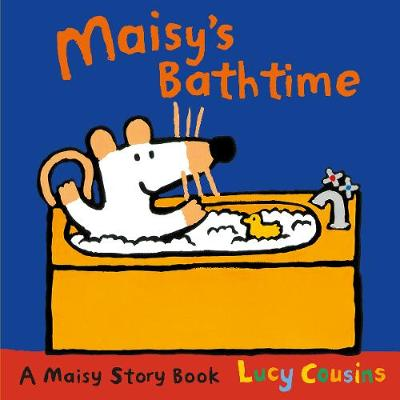 Maisy's Bathtime by Lucy Cousins