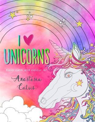 I Heart Unicorns by Anastasia Catris