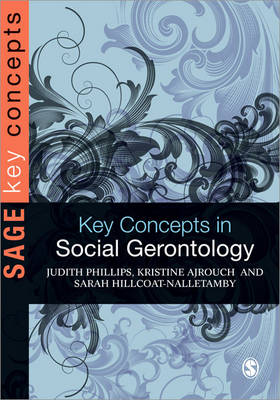 Key Concepts in Social Gerontology by Judith E. Phillips