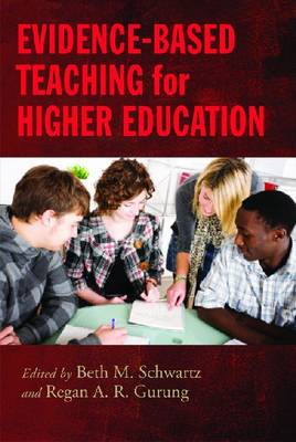 Evidence-Based Teaching for Higher Education by Beth M. Schwartz