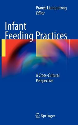 Infant Feeding Practices by Pranee Liamputtong